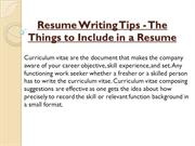 Resume Writing Tips - The Things to Include in a Resume