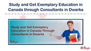 Study and Get Exemplary Education in Canada through Consultants in Dwa