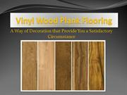 Vinyl Wood Plank Flooring; a Decoration for Satisfactory Circumstance