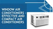 Window air conditioners - Effective and Compact air conditioners