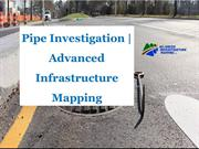 Pipe Investigation  Advanced Infrastructure Mapping