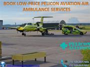 Best-Care Air Ambulance Service from Guwahati to Delhi by Pelicon Avia