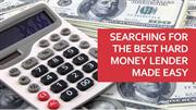 Searching for the best hard money lender made easy