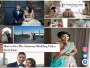 How to Get The Awesome Wedding Video EveryTime