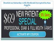 Dentist on Saturday with Medicaid Accepted in San Angelo