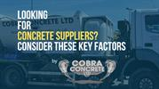 Looking for Concrete Suppliers?  Consider These Key Factors.