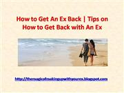How to Get An Ex Back -  Tips on How to