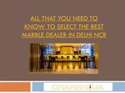 All that you need to know to select the best White marble in Delhi NCR