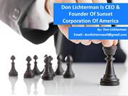 Don Lichterman Is CEO & Founder Of Sunset Corporation Of America