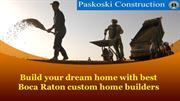 Build your dream home with best Boca Raton custom home builders