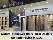 Natural Stone Suppliers - Best Dealers for Patio Paving