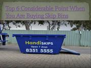 Top 6 Considerable Point When You Are Buying Skip Bins
