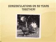 Congratulations on 50 years together!