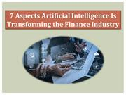 7 aspect Artificial Intelligence Is Transforming the Finance Industry