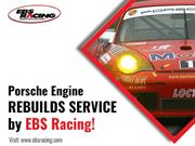 Porsche Engine rebuilds service by EBS Racing!