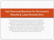 Hair Removal Machine For Permanent Results & Laser-Smooth Skin