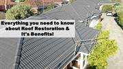 Everything you need to know about Roof Restoration & It's Benefits!