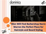 Men Will Find Barbershop Narre Warren the Perfect Place for Hairstyle