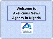 Read Recent Entertainment News on Akelicious News in Nigeria
