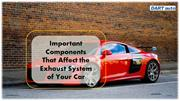 Important Components That Affect the Exhaust System of Your Car