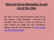 Tips to get rid of Dry Skin Naturally