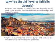 Why You Should Travel to Tbilisi in Georgia?