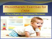 Physiotherapy Exercises for Child: Way to Regain Fundamental Movements