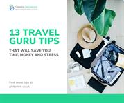 13 Travel Guru Tips that Will Save You Time, Money and Stress