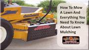 How To Mow A Lawn and Everything You Need To Know About Lawn Mulching