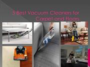 5 Best Vacuum Cleaners for Carpet and Floors