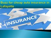 Buzz for cheap auto insurance in Lafayette