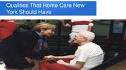 Qualities That Home Care New York Should Have