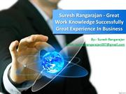 Suresh Rangarajan - Great Work Knowledge Successfully Great Experience
