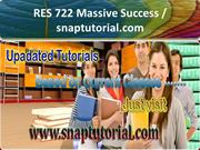 RES 722 Massive Success - snaptutorial.com