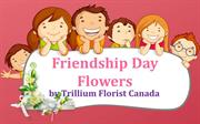 Friendship Day Flowers by Trillium Florist Canada