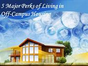 5 Major Perks of Living in Off-Campus Housing