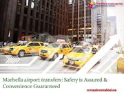 Marbella airport transfers: Safety is Assured & Convenience Guaranteed
