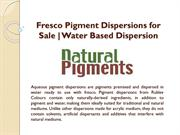 Buy Fresco Pigment Dispersions Online | Water Based Dispersion