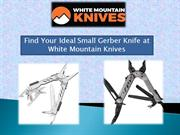 Find Your Ideal Small Gerber Knife at White Mountain Knives