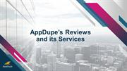 Appdupe Reviews and its Services - Appdupe