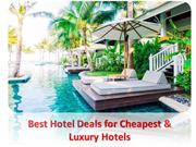 Best Hotel Deals for Cheapest & Luxury Hotels