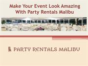 Party Rentals Malibu will make your event mesmerizing