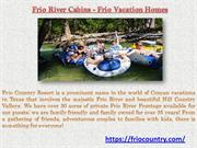 Frio River Cabins - Frio Vacation Homes