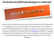 How does the service of Bold Leads advantage you in versatile ways?