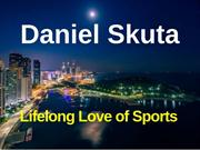 Daniel Skuta - Lifelong Love of Sports