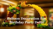 Balloon Decoration For Birthday Party Delhi