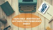 Vape Coils Now you can buy vape coils from Ejuice Direct