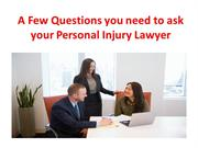 A Few Questions you need to ask your Personal InjuryLawyer