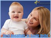 Best Hospitals in South Delhi - Best Pediatrician in South Delhi
