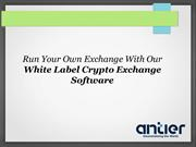 Run Your Own Exchange With Our White Label Crypto Exchange Software